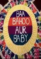 Baa Bahoo Aur Baby (2008) Image Poster