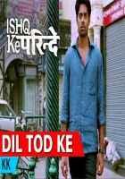 Ishq Ke Parindey Dil Tod Ke Song Stills