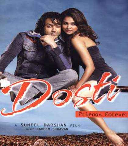 Dosti - Friends Forever Bobby Deol Lara Dutta Poster