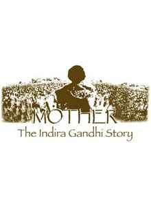 Mother The Indira Gandhi Story Poster