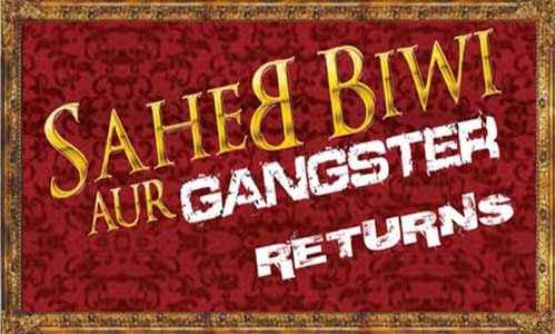 Saheb Biwi Aur Gangster Returns First Look  Poster
