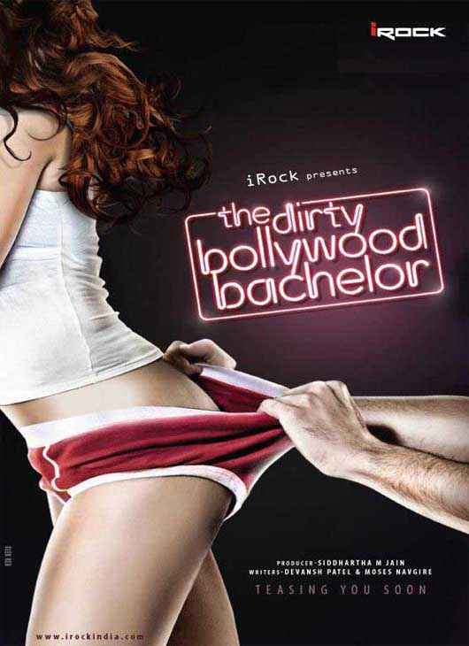 The Dirty Bollywood Bachelor  Poster