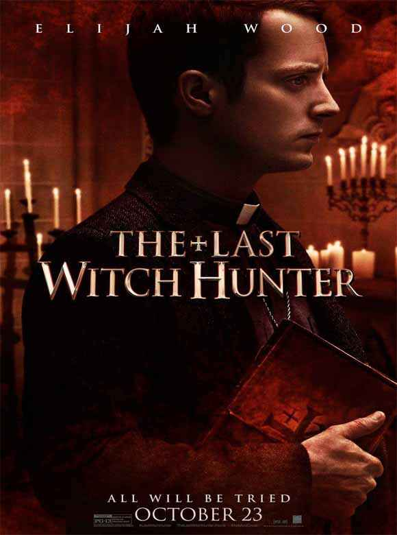 The Last Witch Hunter Elijah Wood Poster