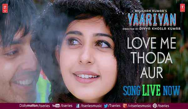 Yaariyan Love Me Thoda Aur Song Poster